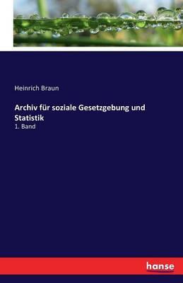 Archiv F r Soziale Gesetzgebung Und Statistik (Paperback)