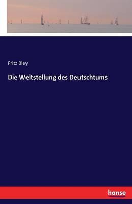 Die Weltstellung Des Deutschtums (Paperback)