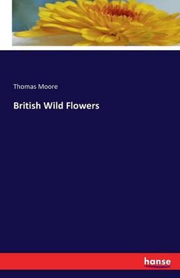 British Wild Flowers (Paperback)