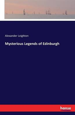 Mysterious Legends of Edinburgh (Paperback)
