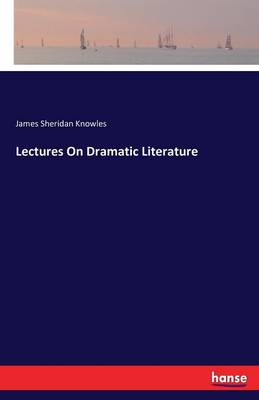Lectures on Dramatic Literature (Paperback)