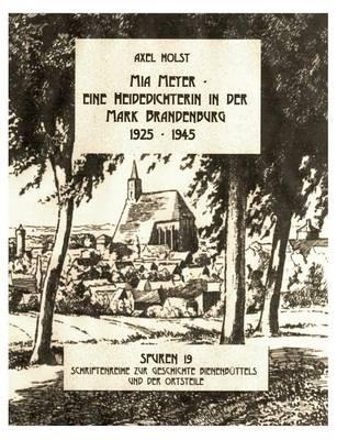 MIA Meyer - Eine Heidedichterin in Der Mark Brandenburg 1925-1945 (Paperback)