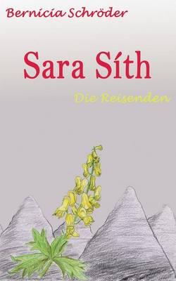 Sara Sith - Die Reisenden (Paperback)