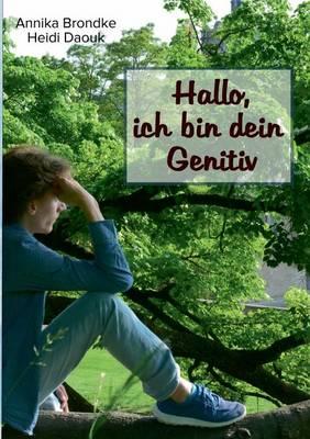 Hallo, Ich Bin Dein Genitiv (Paperback)