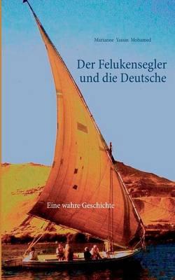 Der Felukensegler Und Die Deutsche (Paperback)