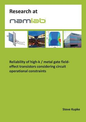 Reliability of High-K / Metal Gate Field-Effect Transistors Considering Circuit Operational Constraints (Paperback)