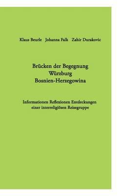 Brucken Der Begegnung Wurzburg Bosnien-Herzegowina (Paperback)
