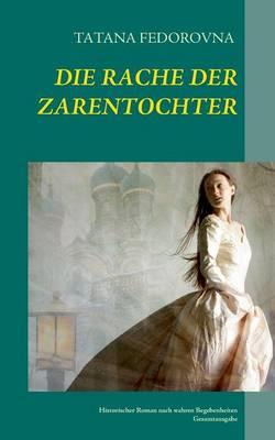 Die Rache Der Zarentochter (Paperback)
