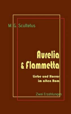 Aurelia & Flammetta (Paperback)