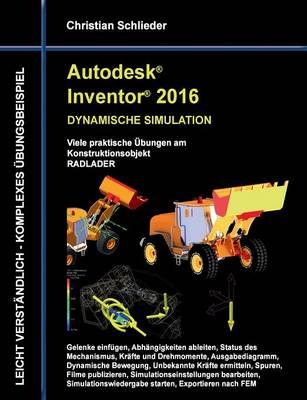 Autodesk Inventor 2016 - Dynamische Simulation (Paperback)