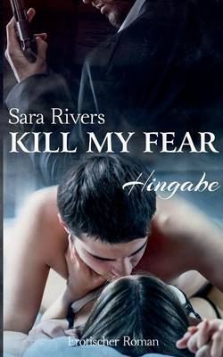 Kill My Fear (Paperback)