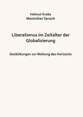 Liberalismus Im Zeitalter Der Globalisierung (Paperback)