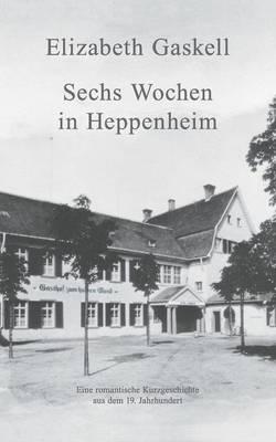 Sechs Wochen in Heppenheim (Paperback)