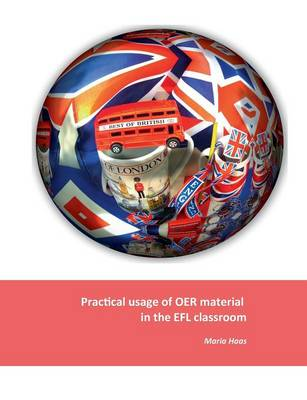 Practical Usage of Oer Material in the Efl Classroom (Paperback)