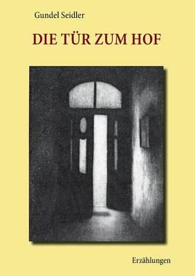 Die Tur Zum Hof (Paperback)