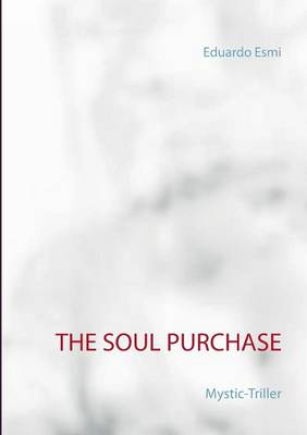 The Soul Purchase: Mystic-Triller (Paperback)