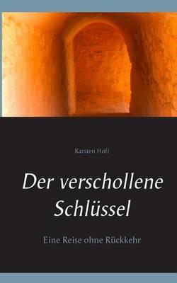 Der verschollene Schlussel: Eine Reise ohne Ruckkehr (Paperback)