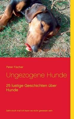 Ungezogene Hunde (Paperback)