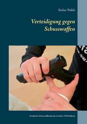 Verteidigung Gegen Schusswaffen (Paperback)