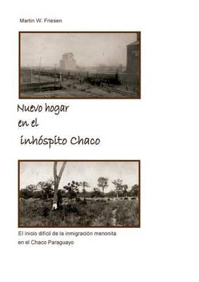 Nuevo Hogar En El Inhospito Chaco - Asociacion Civil Chortitzer Komitee (Paperback)
