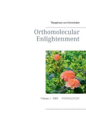Orthomolecular Enlightenment (Paperback)