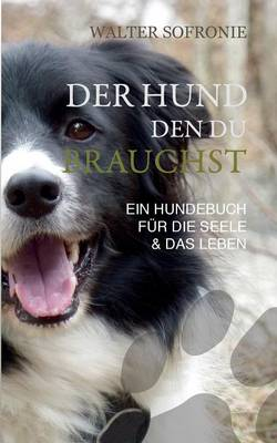 Der Hund Den Du Brauchst (Paperback)