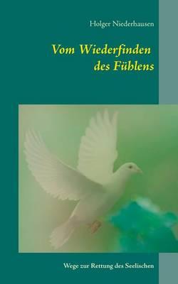 Vom Wiederfinden Des Fuhlens (Paperback)