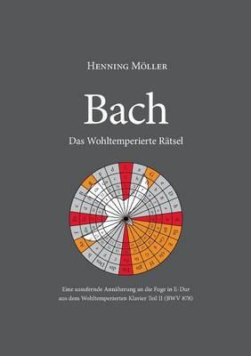 Bach. Das Wohltemperierte Ratsel (Paperback)