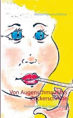 Von Augenschmaus bis Zuckerschnute (Paperback)