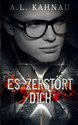 Es Zerstort Dich (Paperback)