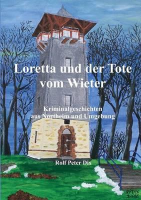 Loretta Und Der Tote Vom Wieter (Paperback)