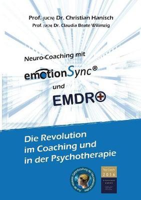 Emotionsync(r) & Emdr+ - Die Revolution in Coaching Und Psychotherapie (Paperback)