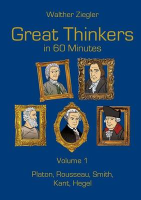 Great Thinkers in 60 Minutes - Volume 1 (Paperback)