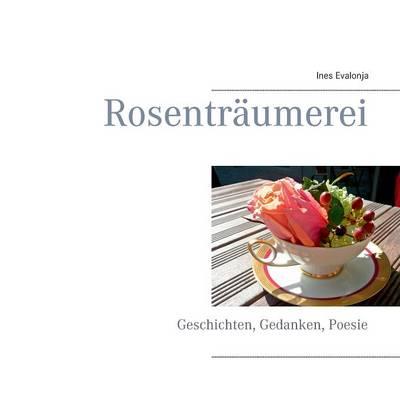 Rosentraumerei (Paperback)