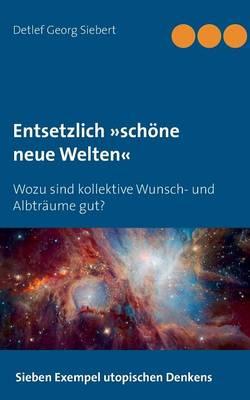 Entsetzlich Schone Neue Welten (Paperback)