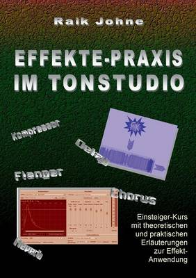 Effekte-Praxis Im Tonstudio (Paperback)