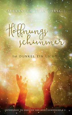 Hoffnungsschimmer - Im Dunkel Ein Licht (Paperback)