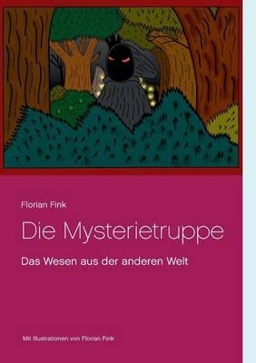 Die Mysterietruppe: Das Wesen aus der anderen Welt (Paperback)