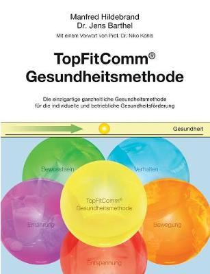 Topfitcomm(r) Gesundheitsmethode (Paperback)