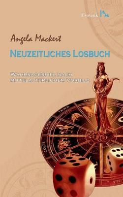 Neuzeitliches Losbuch: Wahrsagespiel nach mittelalterlichem Vorbild (Paperback)