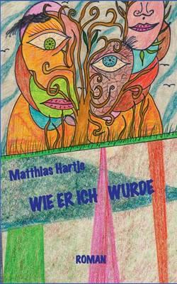 Wie Er Ich Wurde (Paperback)