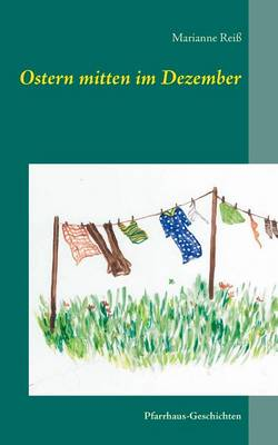 Ostern Mitten Im Dezember (Paperback)