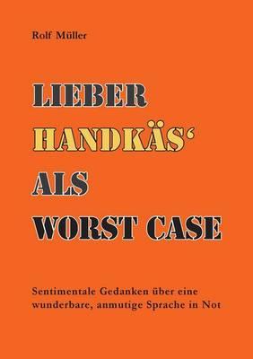 Lieber Handkas ALS Worst Case (Paperback)