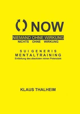 Now - Niemand Ohne Wirkung, Nichts Ohne Wirkung (Paperback)