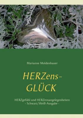 Herzens-Gluck - Herzgefuhl Und Herzensangelegenheiten (Paperback)