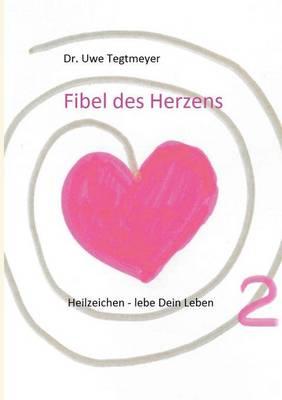 Fibel Des Herzens 2 (Paperback)