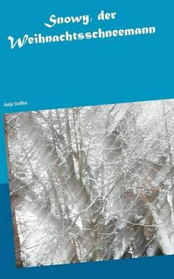 Snowy, Der Weihnachtsschneemann (Paperback)