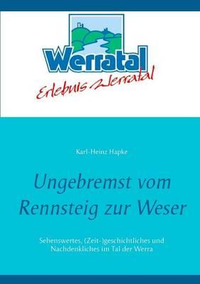 Ungebremst Vom Rennsteig Zur Weser (Paperback)