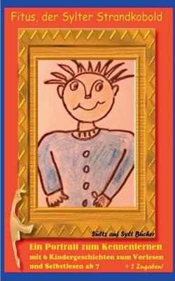 Fitus, Der Sylter Strandkobold - Ein Portrait Zum Kennenlernen (Paperback)