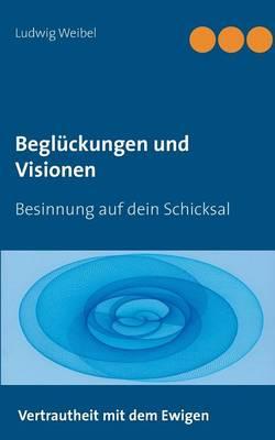 Begluckungen Und Visionen (Paperback)